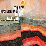 The New Mastersounds Out On The Faultline