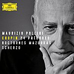 Maurizio Pollini Chopin: 24 Préludes; Nocturnes; Mazurkas; Scherzo