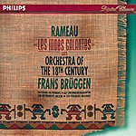 Orchestra Of The 18th Century Rameau: Les Indes Galantes Suite