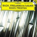 Simon Preston J.S. Bach: Preludes And Fugues