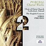 The English Concert Purcell: Choral Works (2 Cds)
