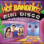Hot Banditoz Mini Disco