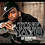 Tony Yayo So Seductive (International Version)