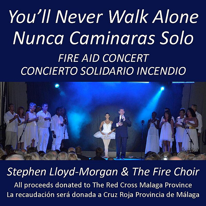 Cover Art: You'll Never Walk Alone - Nunca Caminaras Solo - Live At Fire Aid Concert - Stephen Lloyd-Morgan & The Fire Choir