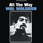 Mal Waldron All The Way