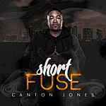 Canton Jones Short Fuse