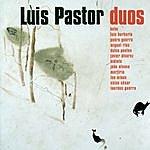 Luis Pastor Dúos