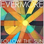 Evermore Follow The Sun