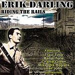 Erik Darling Riding The Rails