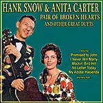 Hank Snow Hank Snow And Anita Carter - Pair Of Broken Hearts And Other Great Duets