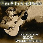 Blind Willie McTell The A To Z Of Blues - The Legacy Of Blind Willie Mctell