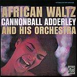 Cannonball Adderley African Waltz