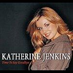 Katherine Jenkins Time To Say Goodbye