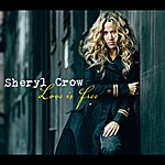 Sheryl Crow Love Is Free (International Version)
