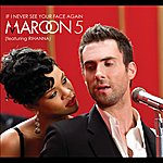 Maroon 5 If I Never See Your Face Again (International Version)