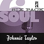 Johnnie Taylor Soul Six Pack