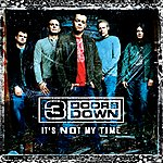 3 Doors Down It's Not My Time