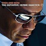 Herbie Hancock Then And Now: The Definitive Herbie Hancock (Itunes Version)