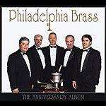 The Philadelphia Brass Ensemble The Anniversary Album