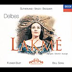 Dame Joan Sutherland Delibes: Lakmé - Highlights