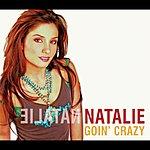 Natalie Goin' Crazy (Int'l Comm Single)