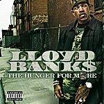 Lloyd Banks The Hunger For More (Explicit Version)