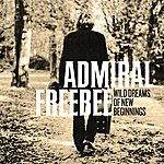 Admiral Freebee Wild Dreams Of New Beginnings (Edeluxe Version)