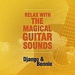 Django Relax With The Magical Guitar Sounds Of Django & Bonnie