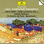 Itzhak Perlman Lalo: Symphony Espagnole Op.21 / Saint-Saens: Concerto For Violin And Orchestra No. 3 In B Minor, Op. 61 / Berlioz: Reverie Et Caprice Op. 8 For Violin And Orchestra
