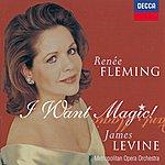 Renée Fleming Renée Fleming - I Want Magic! - American Opera Arias