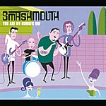 Smash Mouth You Are My Number One (International Version)