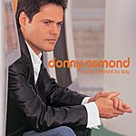 Donny Osmond What I Meant To Say (Us)