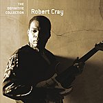 Robert Cray The Definitive Collection
