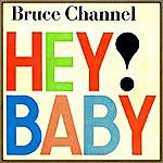 Bruce Channel Hey! Baby!