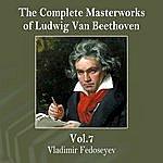 Vladimir Fedoseyev The Complete Masterworks Of Ludwig Van Beethoven, Vol. 7