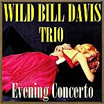 'Wild Bill' Davis Evening Concerto