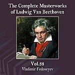 Vladimir Fedoseyev The Complete Masterworks Of Ludwig Van Beethoven, Vol. 38