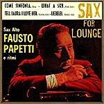 Fausto Papetti Sax For Lounge