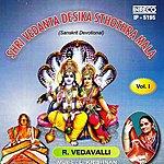 R. Vedavalli Shri Vedanta Desika Sthothra Mala - Vol-1