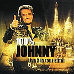 Johnny Hallyday 100% Johnny - Live A La Tour Eiffel