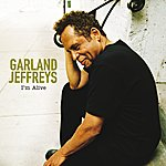 Garland Jeffreys I'm Alive (International Version)