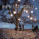 Jimmy Eat World Work (International Version)