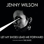 Jenny Wilson Let My Shoes Lead Me Forward