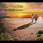 Paper Moon Whenthe Lights Go Down ([Blank])