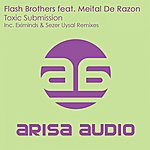 Flash Brothers Toxic Submission (Feat. Meital De Razon)