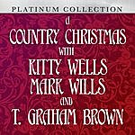 Kitty Wells A Country Christmas With Kitty Wells, Mark Wills And T. Graham Brown