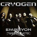 Cryogen Embryon: Tercer Acto