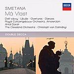 Royal Concertgebouw Orchestra Smetana: Má Vlast; Overtures; Dances