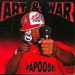 Papoose Art & War