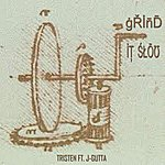Tristen Grind It Slow (Feat. J-Gutta)